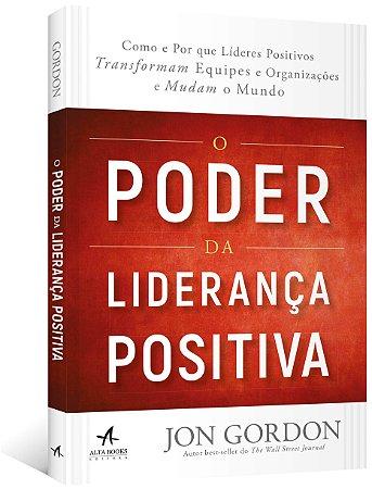 O Poder da Liderança Positiva