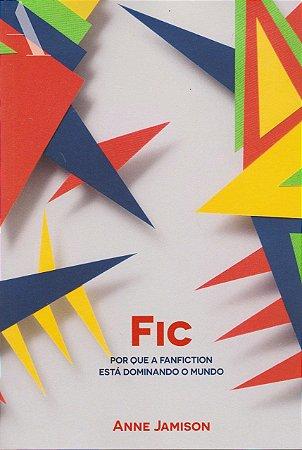 Fic: Por que a Fanfiction está Dominando o Mundo