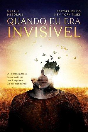 Quando Eu Era Invisível