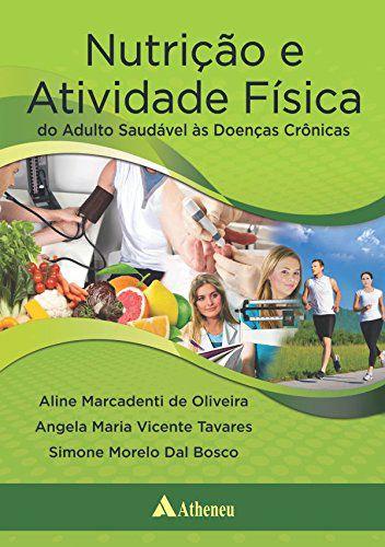Nutrição e Atividade Física do Adulto Saudável às Doenças Crônicas