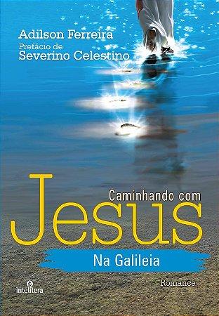Caminhando com Jesus da Galileia
