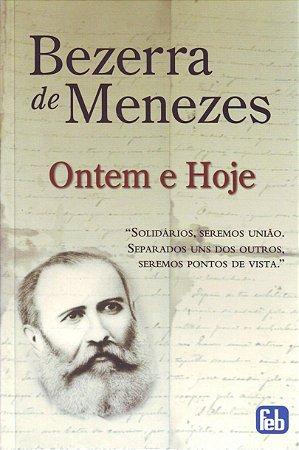 Bezerra de Menezes: ontem e hoje