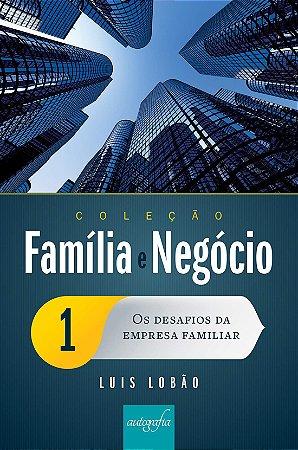 Os Desafios da Empresa Familiar - Vol 1 - Coleção Família e Negócio