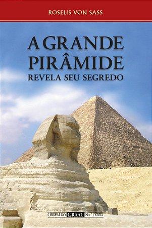 A Grande Pirâmide Revela Seu Segredo