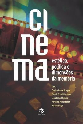 Cinema: estética, política e dimensões da memória