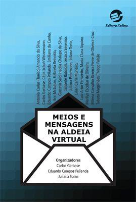 Meios e Mensagens na Aldeia Virtual