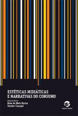 Estéticas Midiáticas e Narrativas do Consumo