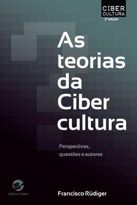 Teorias da cibercultura, As