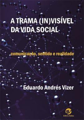 Trama (in)visível da vida social, A