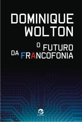 Futuro da francofonia, O