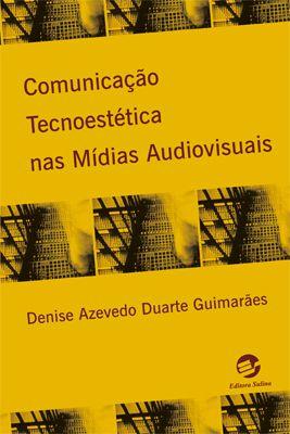 Comunicação tecnoestética nas mídias audiovisuais
