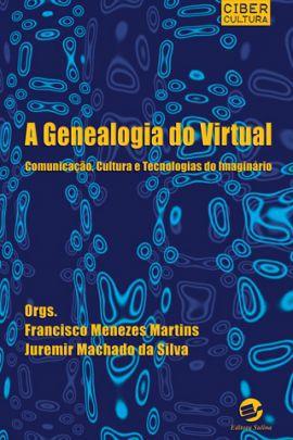 Genealogia do virtual, A