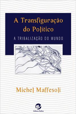 Transfiguração do Político, A