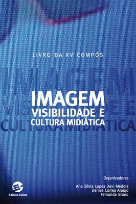 Imagem, visibilidade e cultura midiática
