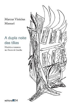 A dupla noite das tílias: história e natureza no Fausto de Goethe