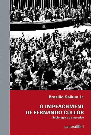 O impeachment de Fernando Collor Sociologia de uma crise