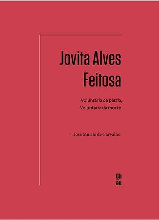 Jovita Alves Feitosa: voluntária da pátria, voluntária da morte