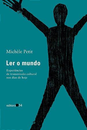 Ler o mundo Experiências de transmissão cultural nos dias de hoje