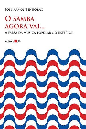 O samba agora vai...: a farsa da música popular no exterior