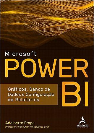 Microsoft Power BI: Gráficos, Banco de Dados e Configuração de Relatórios