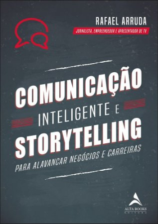 Comunicação inteligente e Storytelling: Para Alavancar Negócios e Carreiras