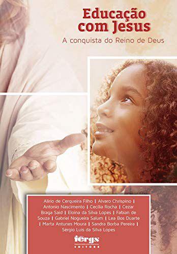 Educação com Jesus: A Conquista do Reino de Deus
