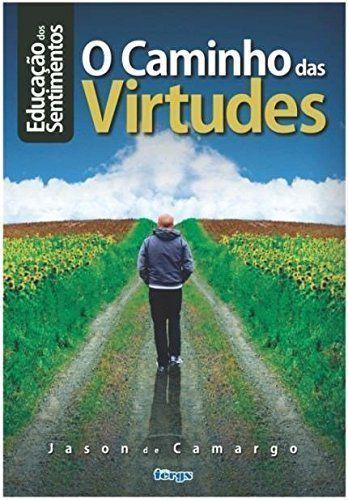 Educação dos sentimentos - O caminho das virtudes