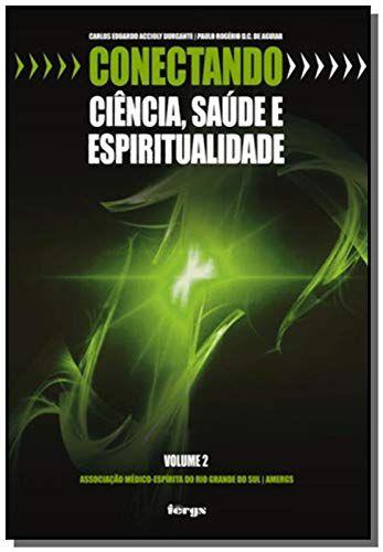 Conectando ciência, saúde e espiritualidade - Volume 2