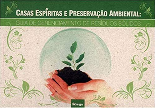 Casas espíritas e preservação ambiental