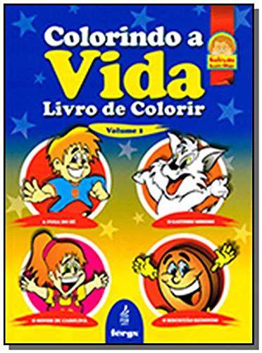 Colorindo a vida - Volume 1 - 4 histórias - Livro para colorir