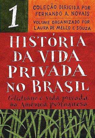 História da Vida Privada no Brasil - Vol.1 (Edição de bolso): Cotidiano e vida privada na América portuguesa