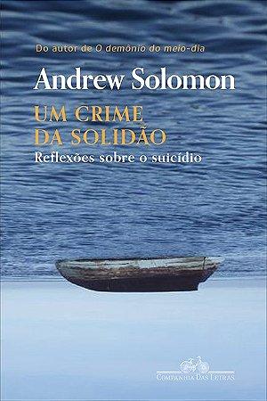 Um crime da solidão: Reflexões sobre o suicídio