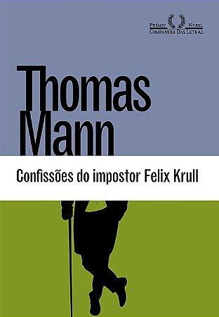 Confissões do impostor Felix Krull: Primeira parte das memórias