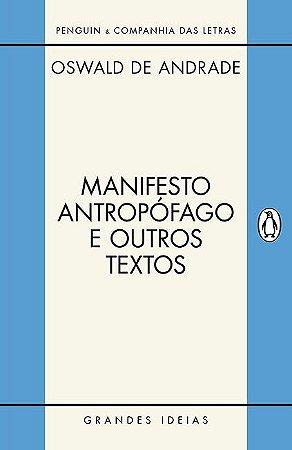 Manifesto antropófago e outros textos (Grandes Ideias)