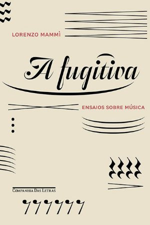 A fugitiva - Ensaios sobre música