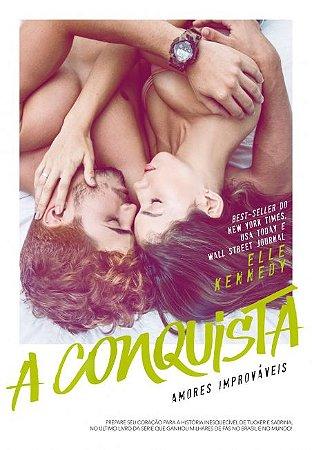 A conquista (Amores Improváveis Livro 4)