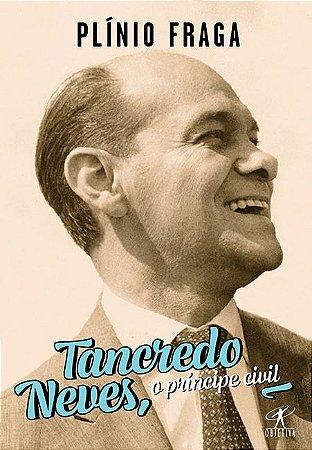 Tancredo Neves o príncipe civil