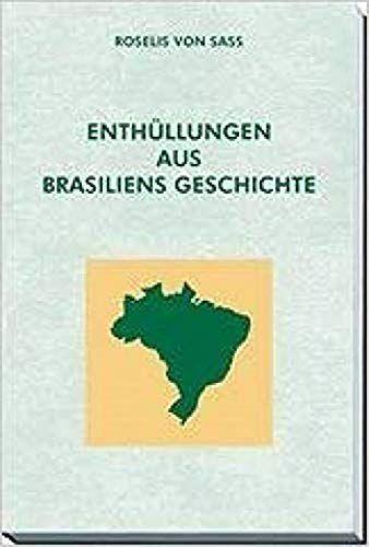 Enthüllungen Aus Brasiliens Geschichte