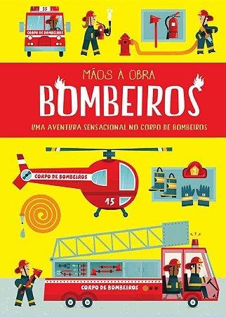 MÃOS À OBRA: BOMBEIROS