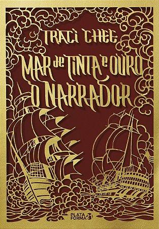 MAR DE TINTA E OURO: O NARRADOR