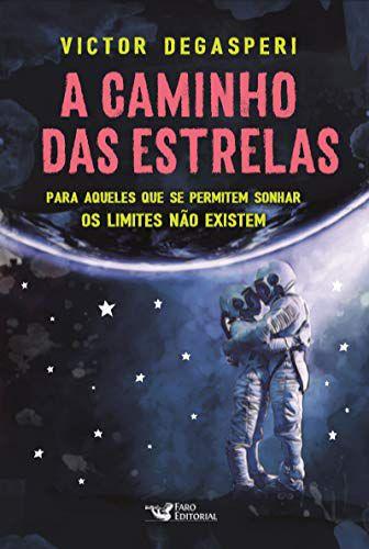 A caminho das Estrelas – Para aqueles que se permitem sonhar os limites não existem