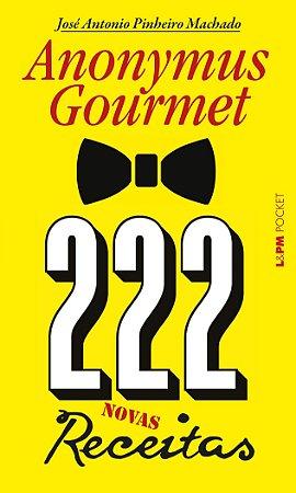 222 RECEITAS - ANONYMUS GOURMET - POCKET 1302