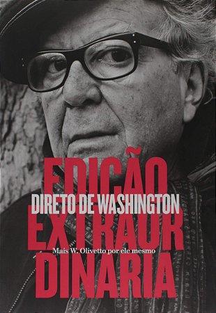 Edição extraordinária: Direto de Washington
