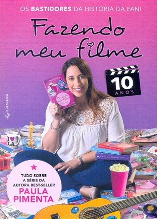 Fazendo meu filme 10 anos - Os bastidores da história da Fani