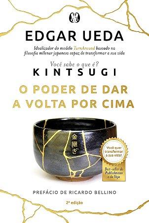 Kintsugi: O poder de dar a volta por cima