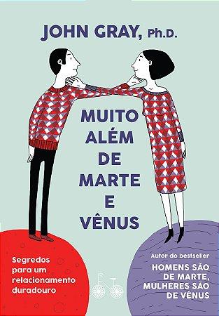 MUITO ALEM DE MARTE E VENUS
