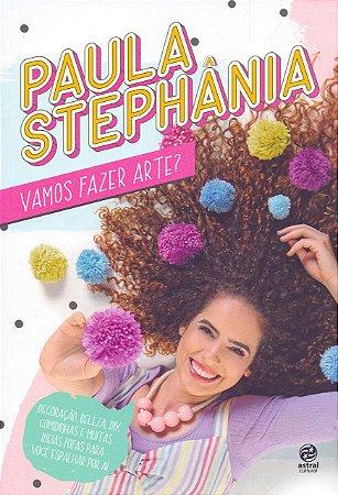 Paula Stephânia - Vamos Fazer Arte?