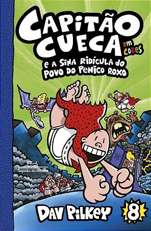 Capitão Cueca e a sina ridícula do povo do Penico Roxo - Em cores!: 8