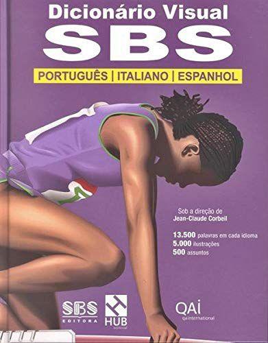 Dicionário Visual SBS - Português / Italiano / Espanhol - Edição Revisada E Expandida