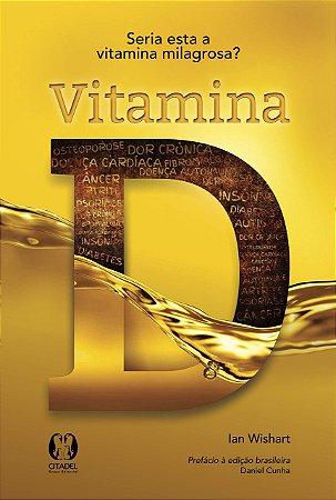 Vitamina D: Seria Esta a Vitamina Milagrosa?